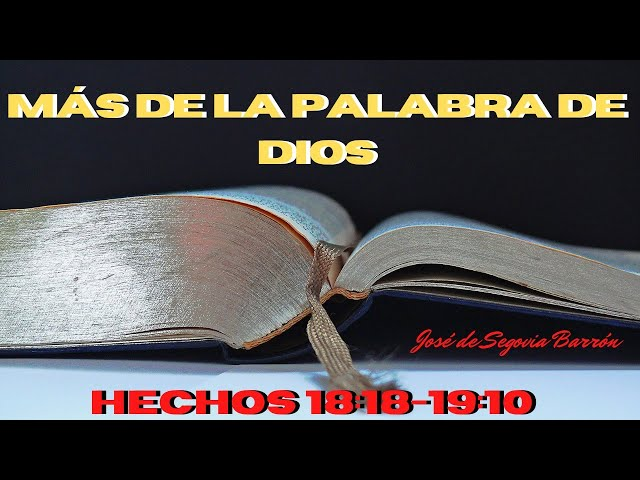 «Más de la palabra de Dios» Hechos 18:18 – 19:10