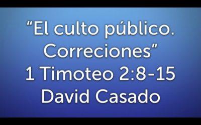 Estudio bíblico #5 Serie Timoteo. «El culto público: correcciones» (1 Timoteo 2:1-7)