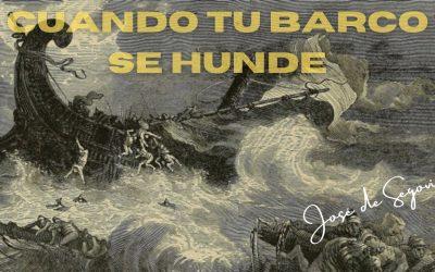 Cuando tu barco se hunde. (Hechos 27:1-28:10)