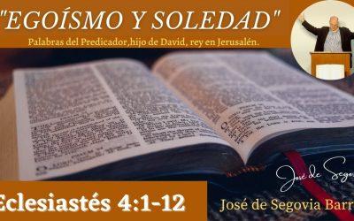 Egoísmo y soledad. (Eclesiastés 4:1-12)
