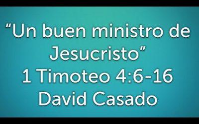 Estudio bíblico #10 Serie Timoteo. «Un buen ministro de Jesucristo» (1 Timoteo 4:6-16)