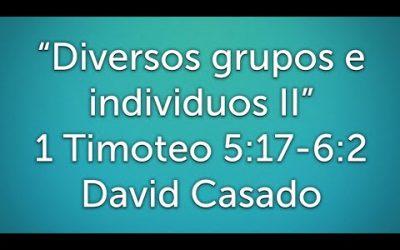 Estudio bíblico #12 Serie Timoteo. «Diversos grupos en individuos II» (1 Tim 5:17-6:2)