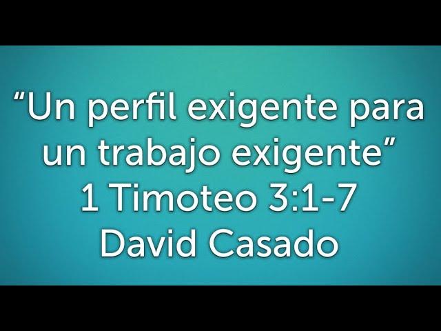 Estudio bíblico #6 Serie Timoteo. «Un perfil exigente para un trabajo exigente» (1 Timoteo 3:1-7)