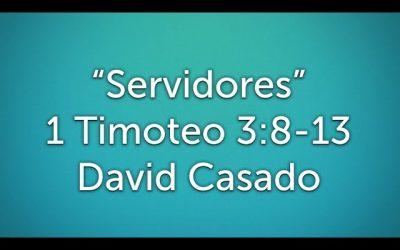 Estudio bíblico #7 Serie Timoteo. «Servidores» (1 Timoteo 3:8-13)