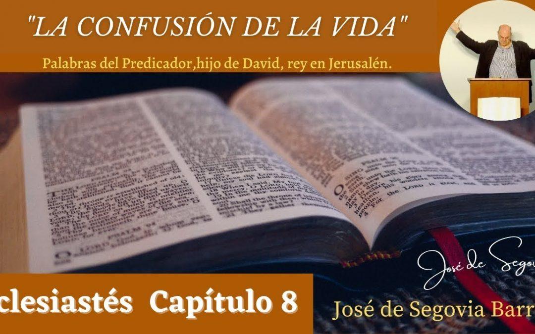 «La confusión de la vida» (Eclesiastés 8)