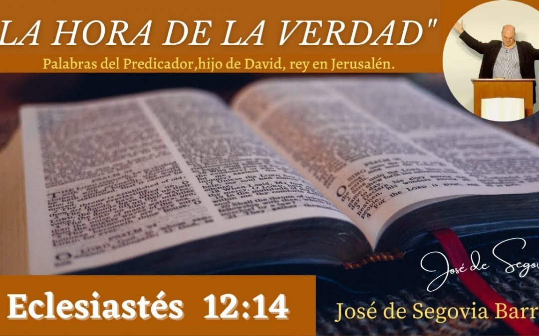 La hora de la verdad (Eclesiastés 12:14)
