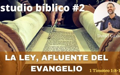 Estudio bíblico #2 Serie Timoteo. «La ley, afluente del Evangelio» (1 Timoteo 1:8-14)