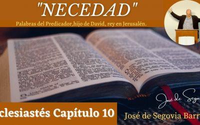 Necedad. (Eclesiastés 10)
