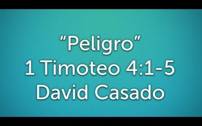 Estudio bíblico #9 Serie Timoteo. «Peligro» (1 Timoteo 4:1-5)