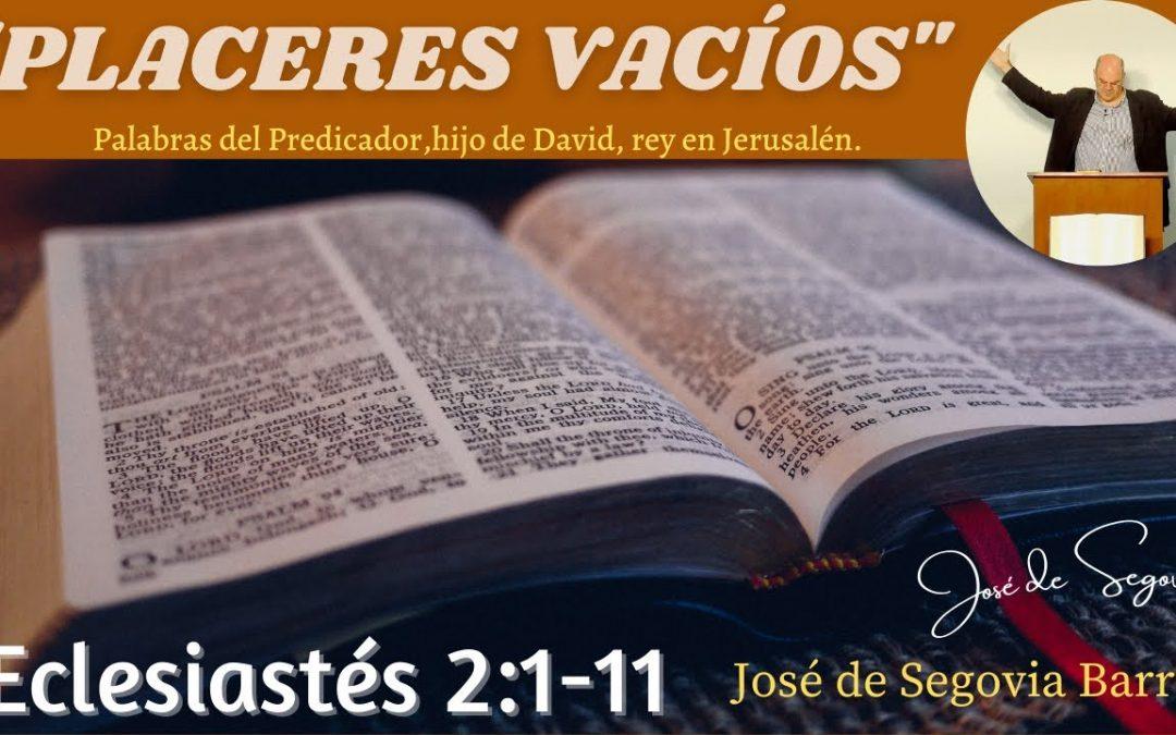 Placeres vacíos. (Eclesiastés 2:1-11)