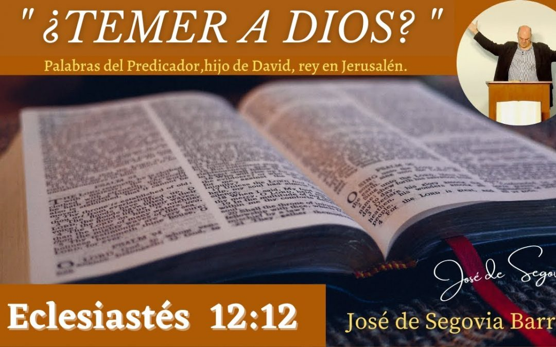 ¿Temer a Dios? (Eclesiastés 12:13)