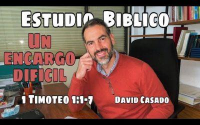 Estudio bíblico #1 Serie Timoteo. «Un encargo difícil» (1 Timoteo 1:1-7)